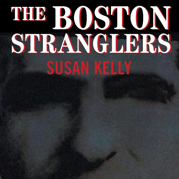 The Boston Stranglers , Hörbuch, Digital, 1, 927min - Susan Kelly