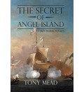 The Secret of Angel Island - Tony Mead
