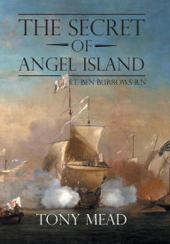 The Secret of Angel Island: Lt. Ben Burrows R.N - Tony Mead