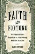 Faith and Fortune: How Compassionate Capitalism Is Transforming American Business