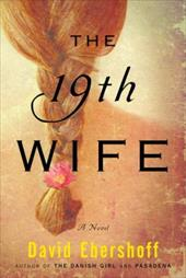 The 19th Wife - Ebershoff, David