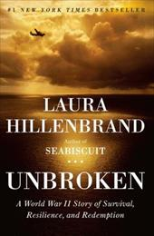 Unbroken: A World War II Story of Survival, Resilience, and Redemption - Hillenbrand, Laura