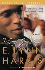 I Say a Little Prayer - E. Lynn Harris