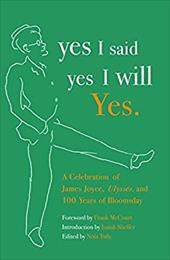 Yes I Said Yes I Will Yes.: A Celebration of James Joyce, Ulysses, and 100 Years of Bloomsday - Tully, Nola