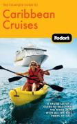Fodor's the Complete Guide to Caribbean Cruises: A Cruise Lover's Guide to Selecting the Right Trip, with All the Best Ports of Call