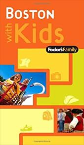 Fodor's Family Boston with Kids - Wechter, Eric B.