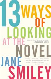 13 Ways of Looking at the Novel - Smiley, Jane