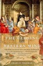 The Closing of the Western Mind - Charles Freeman