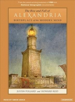 The Rise and Fall of Alexandria - Justin Pollard