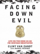 Facing Down Evil - Clint Van Zandt; Daniel Paisner