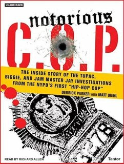 Notorious C.O.P.: The Inside Story of the Tupac, Biggie, and Jam Master Jay Investigations from NYPD's First
