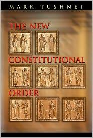 The New Constitutional Order - Mark Tushnet