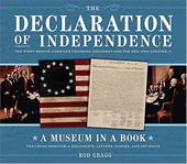 The Declaration of Independence: The Story Behind America's Founding Document and the Men Who Created It [With Featuring Removable - Gragg, Rod