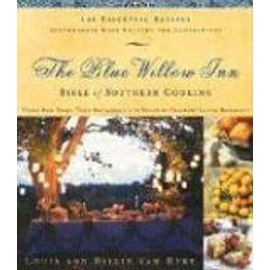 The Blue Willow Inn Bible Of Southern Cooking : More Than 600 Essential Recipes Southerners Have Enjoyed For Generations - Louis And Bil