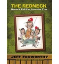 The Redneck Doesn't Fall Far from the Tree - Jeff Foxworthy