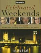Celebrated Weekends: The Stars' Guide to the Most Exciting Destinations in the World