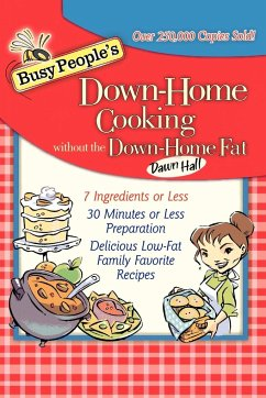 Busy People's Down-Home Cooking Without the Down-Home Fat - Hall, Dawn