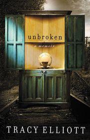 Unbroken: A Memoir - Tracy Elliott