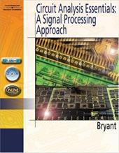 Circuit Analysis Essentials: A Signal Processing Approach [With CDROM] - Bryant, James S.