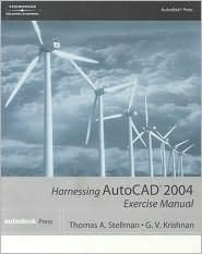 Harnessing AutoCAD 2004 Exercise Manual