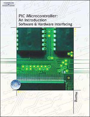 PIC Microcontroller: An Introduction to Software & Hardware Interfacing - Han-Way Huang
