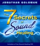The 7 Secrets of Sound Healing [With CD] - Goldman, Jonathan