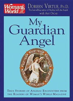 My Guardian Angel: True Stories of Angelic Encounters from Woman's World Magazine Readers - Virtue, Doreen Oscar, Amy