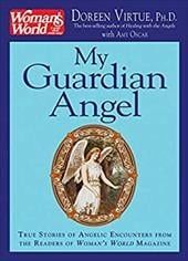 My Guardian Angel: True Stories of Angelic Encounters from Woman's World Magazine Readers - Virtue, Doreen / Oscar, Amy