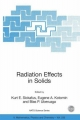 Radiation Effects in Solids - Kurt E. Sickafus; Eugene A. Kotomin; Blas P. Uberuaga