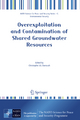 Overexploitation and Contamination of Shared Groundwater Resources - Christophe J.G Darnault