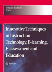 Innovative Techniques in Instruction Technology, E-Learning, E-Assessment and Education - Magued Iskander (editor)