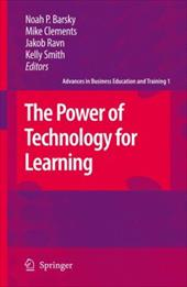 The Power of Technology for Learning - Barsky, Noah P. / Clements, Mike / Ravn, Jakob