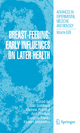 Breast-Feeding: Early Influences on Later Health - Gail Ruth Goldberg; Andrew Prentice; Ann Prentice; Suzanne Filteau