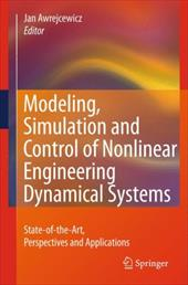Modeling, Simulation and Control of Nonlinear Engineering Dynamical Systems: State-Of-The-Art, Perspectives and Applications - Awrejcewicz, Jan