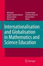 Internationalisation and Globalisation in Mathematics and Science Education - Bill Atweh (editor), Angela Calabrese Barton (editor), Marcelo C. Borba (editor), Noel Gough (editor), Christine Keitel-Kreidt (editor), Catherine Vistro-Yu (editor), Renuka Vithal (editor)