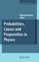 Probabilities, Causes and Propensities in Physics - Mauricio Suarez
