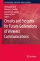 Circuits and Systems for Future Generations of Wireless Communications - Aleksandar Tasic; Wouter A. Serdijn; Gianluca Setti