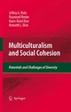 Multiculturalism and Social Cohesion - Jeffrey G. Reitz;  Raymond Breton;  Karen Kisiel Dion;  Kenneth L. Dion
