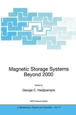 Magnetic Storage Systems Beyond 2000 - Hadjipanayis, George C. (EDT)/ NATO Advanced Study Institute on Magnetic Storage Systems Beyond 2000 (2000 : Rhodes, Greece)