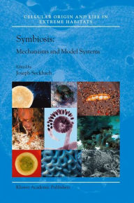 Symbiosis: Mechanisms and Model Systems - Joseph Seckbach