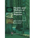 Health and Welfare of Captive Reptiles - Clifford Warwick