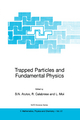 Trapped Particles and Fundamental Physics - S.N. Atutov; R. Calabrese; L. Moi