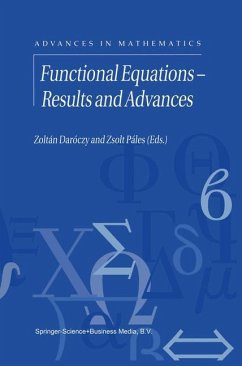 Functional Equations - Results and Advances - Daroczy, Zoltan / Pales, Zsolt Z. (Hgg.)