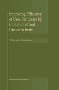 Kiss, S.;Simihaian, M.: Improving Efficiency of Urea Fertilizers by Inhibition of Soil Urease Activity