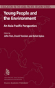 Young People and the Environment - John Fien; David Yencken; Helen Sykes