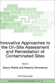 Innovative Approaches to the On-Site Assessment and Remediation of Contaminated Sites - Danny Reible (Editor), Katerina Demnerova (Editor)