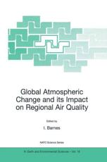 Global Atmospheric Change and Its Impact on Regional Air Quality - Ian Barnes (editor)