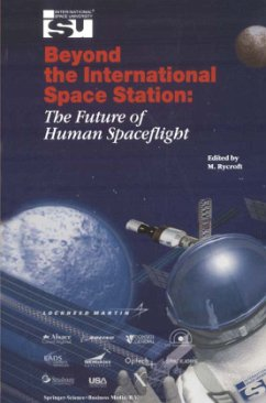 Beyond the International Space Station: The Future of Human Spaceflight: Proceedings of an International Symposium, 4 7 June 2002, Strasbourg, France - Rycroft