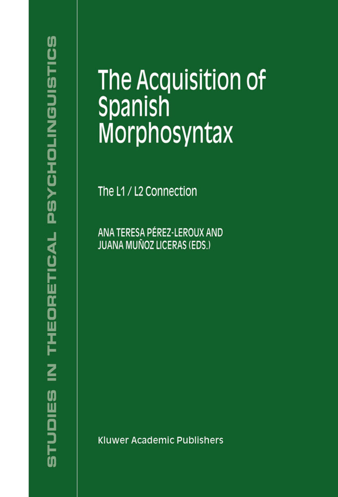 The Acquisition of Spanish Morphosyntax als Buch von