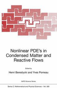 Nonlinear PDE's in Condensed Matter and Reactive Flows - Henri Berestycki (Editor), Yves Pomeau (Editor)